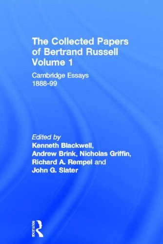 The Collected Papers of Bertrand Russell, Volume 1: Cambridge Essays 1888-99