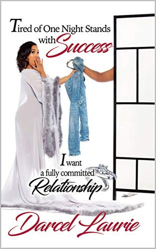 Tired of One Night Stands With Success: I want a fully committed relationship (English Edition)