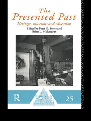 The Presented Past: Heritage, Museums and Education: Heritage, Museums, Education (One World Archaeology)