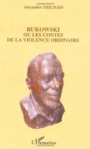 Bukowski Ou Les Contes De La Violence Ordinaire [Pdf/ePub] eBook