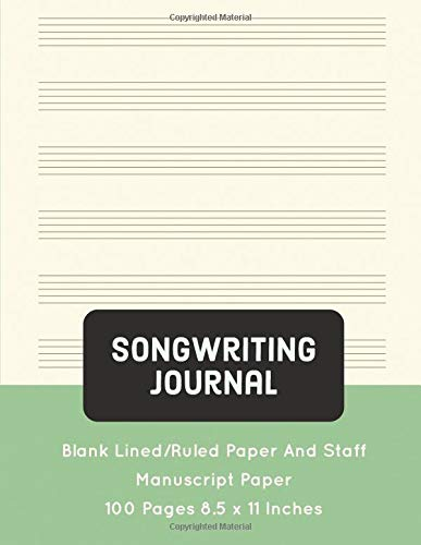Songwriting Journal: Blank Lined/Ruled Paper And Staff Manuscript Paper 100 Pages 8.5 x 11 Inches (Volume 9)