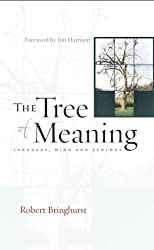 The Tree of Meaning: Language, Mind and Ecology by Robert Bringhurst (2007-12-28)