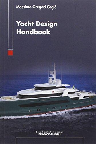 Yacht design handbook (Serie di architettura e design. Strumenti) por Massimo Gregori Grgic