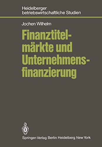 Finanztitelmärkte und Unternehmensfinanzierung (Betriebswirtschaftliche Studien)