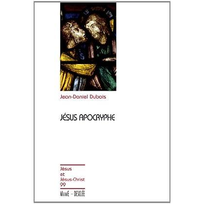 Jésus apocryphe (Jésus et Jésus-Christ t. 99)