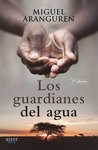 Los guardianes del agua (Astor Nova) por Miguel Aranguren