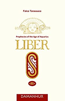 Liber S - English: Prophecies of the Age of Aquario di [Tarassaco, Falco]