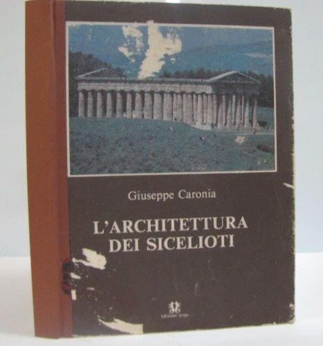 L'ARCHITETTURA DEI SICELIOTI GIUSEPPE CARONIA MELO MINNELLA GRIFO