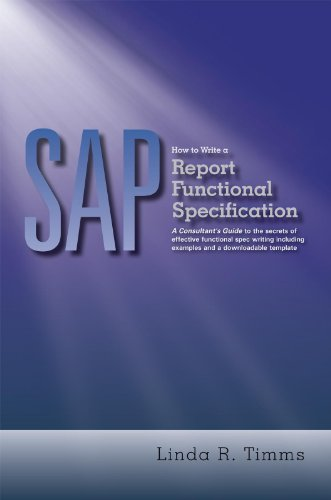 sap-how-to-write-a-report-functional-specification-a-consultants-guide-to-the-secrets-of-effective-f
