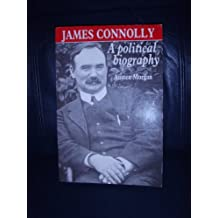 James Connolly: A Political Biography