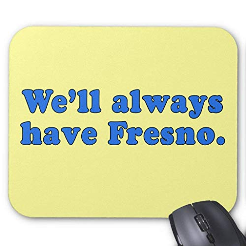 We\'ll Always Have Fresno Classic Tv Line Mouse Pad