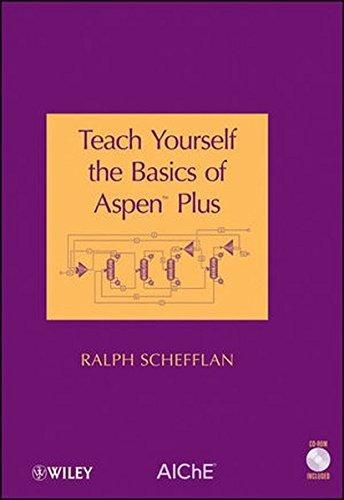 Teach Yourself the Basics of Aspen Plus by Ralph Schefflan (2011-03-01)