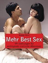 Mehr Best Sex: 99 Stellungen für aufregende erotische Abenteuer