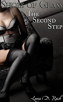 Shoes of Glass: The Second Step (A Femdom Erotic Romance) by [Reish, Leona D.]