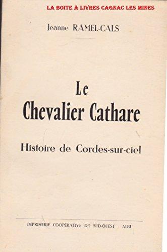 Le Chevalier Cathare, Histoire de Saint Marcel et Cordes sur Ciel, Tarn, Midi Pyrénées par Jeanne Ramel-Cals