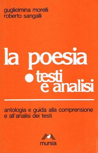 La poesia. Testi e analisi. Per le Scuole superiori