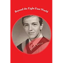 Beyond the Eight Foot World by Jayne M Kelly (2015-02-28)