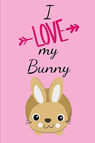 I Love my Bunny: Notizbuch als Geschenk zum Kaninchen und Hasen DIN A5 Notizheft (6x9) Liniert 108 Seiten mit Linien Notizblock Journal Notizen Tagebuch