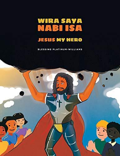 Wira Saya Nabi Isa/Jesus My Hero: Malay Bilingual Translation