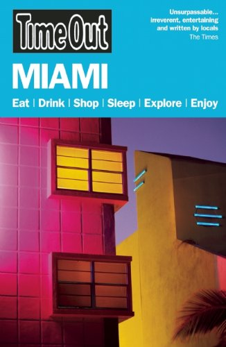 Time Out Miami and the Florida Keys (Time Out Guides) (South France Out Of Time)