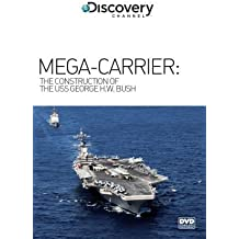 Mega-Carrier: The Construction of the USS George H.W. Bush
