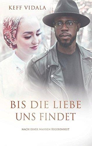 Buchcover Bis die Liebe uns findet: Nach einer wahren Begebenheit
