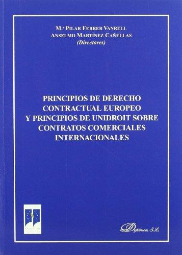 Principios de derecho contractual europeo y principios de unidroit sobre contratos comerciales internacionales: Actas del Congreso Internacional ... Palma de Mallorca, 26 y 27 de abril de 2007