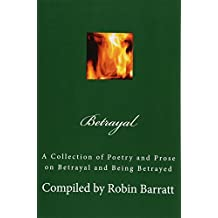 Betrayal: A Collection of Poetry and Prose on Betrayal and Being Betrayed