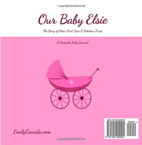 Our Baby Elsie, The Story of Elsie's First Year and Fabulous Firsts, A Keepsake Baby Journal