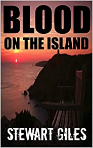 Blood on the Island: A Detective O'Reilly mystery (DI Liam O'Reilly mysteries