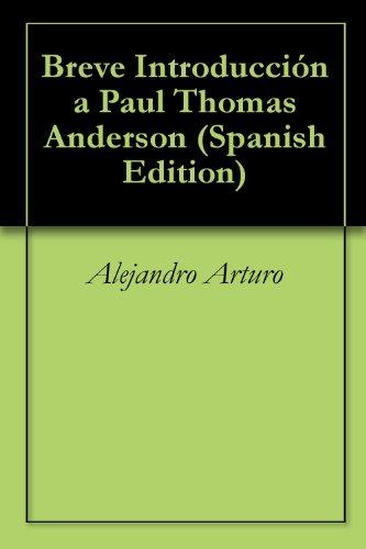 Introducción a Paul Thomas Anderson por Alejandro Arturo