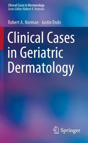 Clinical Cases in Geriatric Dermatology (Clinical Cases in Dermatology) by Robert A. Norman (2012-11-27)