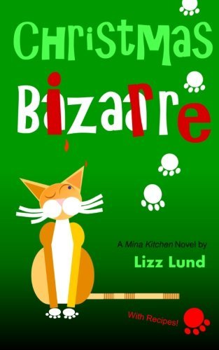 Christmas Bizarre (Mina Kitchen novels) by Lizz Lund (2014-08-14)