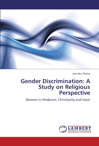 Gender Discrimination: A Study on Religious Perspective: Women in Hinduism, Christianity and Islam