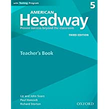 American Headway: Five: Teacher's Resource Book with Testing Program: Proven Success beyond the classroom