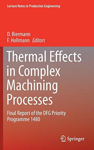 Thermal Effects in Complex Machining Processes: Final Report of the DFG Priority Programme 1480 (Lecture Notes in Production Engineering) (Trade-in-programm Bücher)