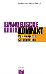 Evangelische Ethik kompakt: Basiswissen in Grundbegriffen