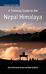 A Trekking Guide to the Nepal Himalaya: Everest, Annapurna, Langtang, Ganesh, Manaslu & Tsum, Rolwaling, Dolpo, Kangchenjunga, Makalu, West Nepal (Himalayan Travel Guides) by Sian Pritchard-Jones (2015-01-01)