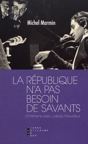 La République n'a pas besoin de savants par Michel Marmin