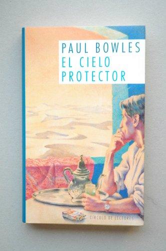 El cielo protector / Paul Bowles ; traducción de Aurora Bernárdez