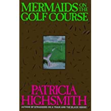 Mermaids on the Golf Course by Patricia Highsmith (1988-10-02)