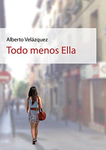 Todo menos Ella por Alberto Velázquez
