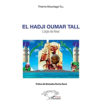 El Hadji Oumar Tall: L'aigle de Alwar