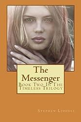 The Messenger: Volume 2 (The Timeless Trilogy) by Mr Stephen Liddell (2015-05-03)