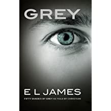 Grey: Fifty Shades of Grey as told by Christian by E L James (2015-06-18)