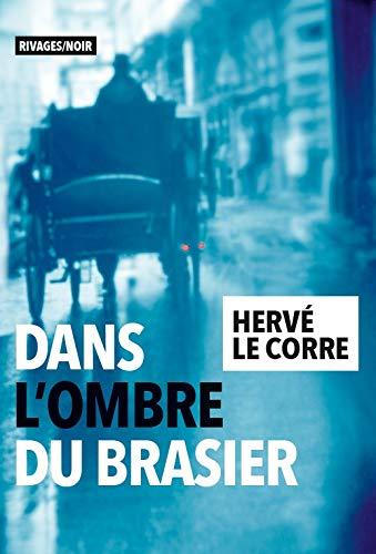 Dans l'ombre du brasier (Rivages/Noir) par Herve Le Corre