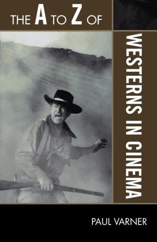 The A to Z of Westerns in Cinema (The A to Z Guide Series) 101st edition by Varner, Paul (2009) Paperback par Paul Varner