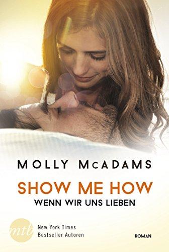 Show Me How - Wenn wir uns lieben (Thatch 3) von [McAdams, Molly]