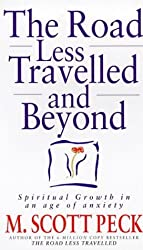 The Road Less Travelled And Beyond: Spiritual Growth in an Age of Anxiety: Spiritual Growth in an Age of Uncertainty by M. Scott Peck (1999-02-04)