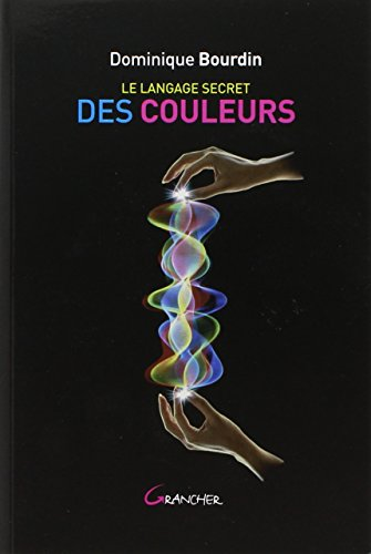 e3715f038d1a90 Description du livre Langage secret des couleurs   Langage secret des  couleurs a été écrit par Dominique Bourdin qui connu comme un auteur et ont  écrit ...